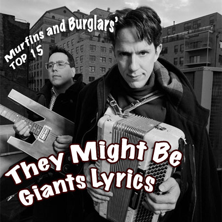 Murfins and Burglars Top 15 They Might Be Giants Lyrics